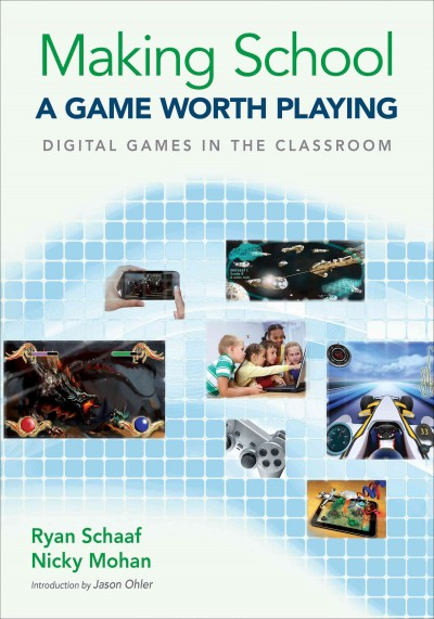 Making school a game worth playing : digital games in the classroom /