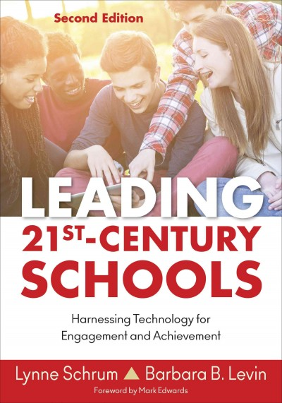 Leading 21st century schools : harnessing technology for engagement and achievement /