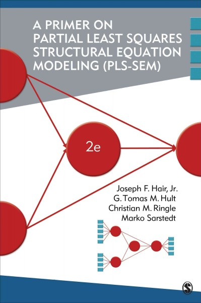 A primer on partial least squares structural equation modeling (PLS-SEM) /