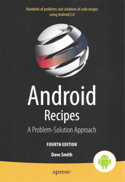 Android recipes : : a problem-solution approach for Android 5.0
