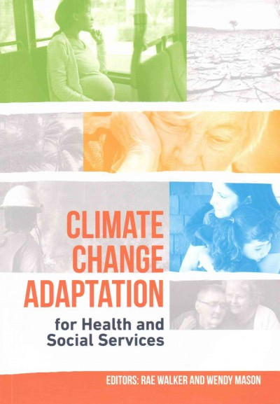 Climate change adaptation : for health and social services /