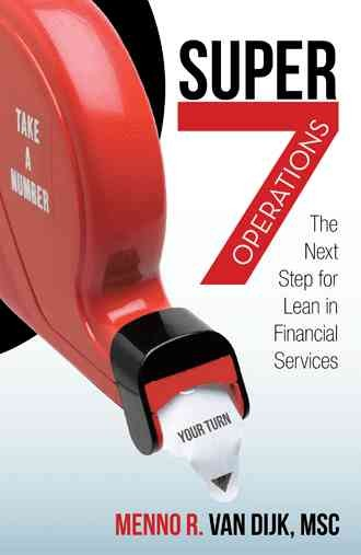 Super7 operations : : the next step for lean in financial services