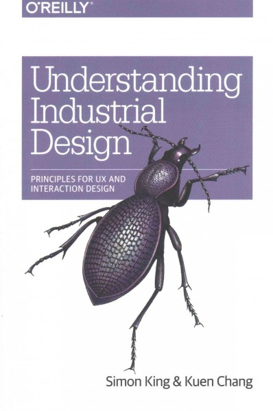 Understanding industrial design : principles for UX and interaction design /