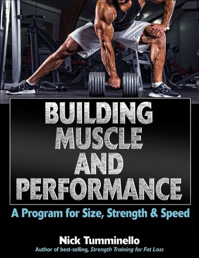 Building muscle and performance : a program for size, strength & speed /