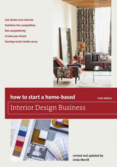 How to start a home-based interior design business /