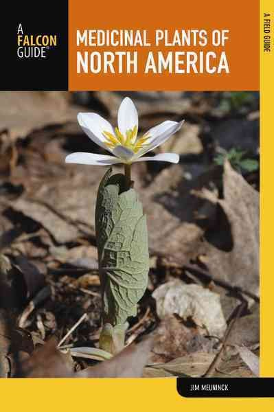 Falcon Guide Medicinal Plants of North America