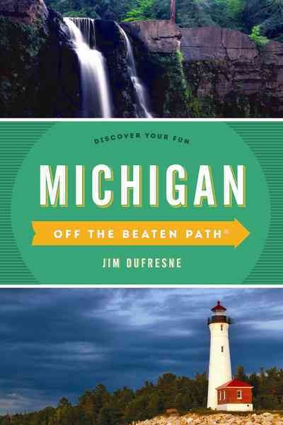 Off the Beaten Path Michigan