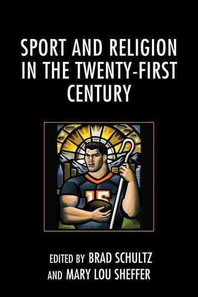 Sport and religion in the twenty-first century /