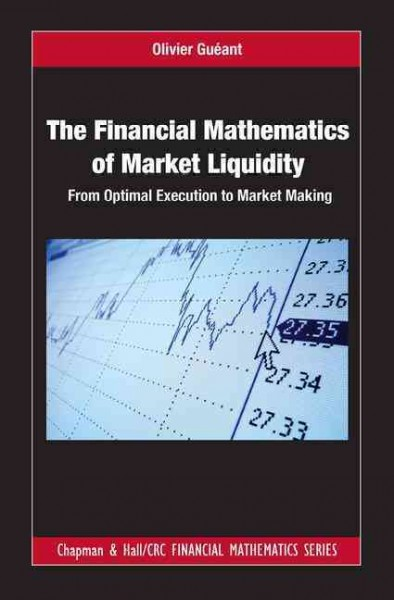 The financial mathematics of market liquidity : from optimal execution to market making
