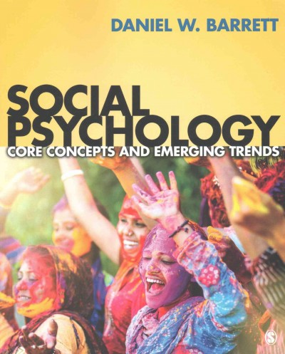 Social psychology : core concepts and emerging trends /