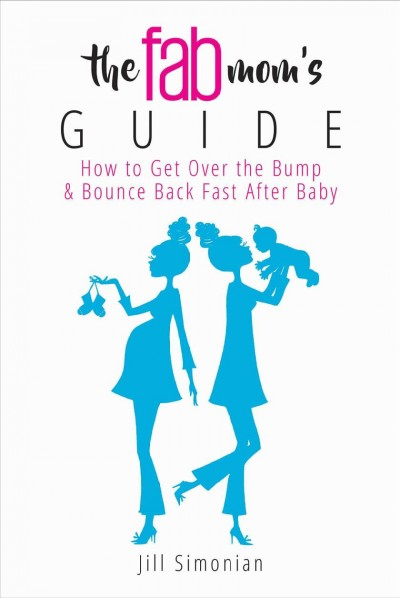 The Fab Mom's Guide