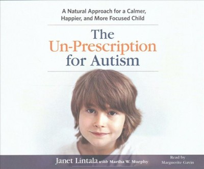 The Un-prescription for Autism