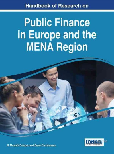 Handbook of research on public finance in Europe and the MENA region /