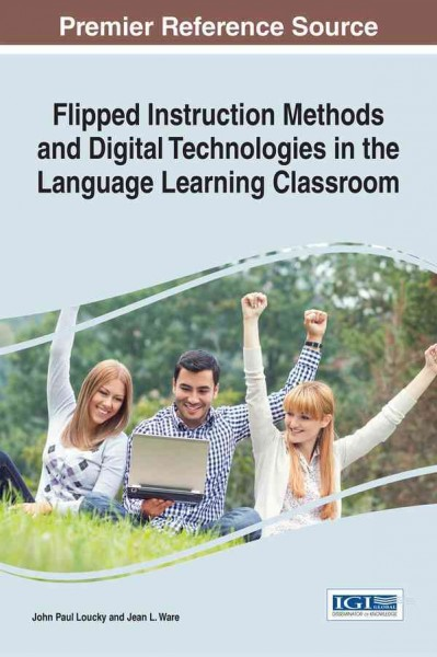 Flipped instruction methods and digital technologies in the language learning classroom