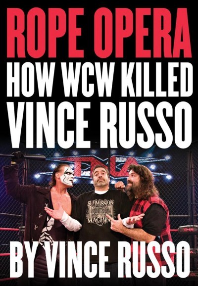 Rope opera : how WCW killed Vince Russo /