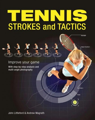 Tennis strokes and tactics : improve your game /