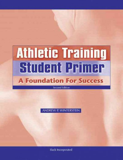 Athletic training student primer : a foundation for success /