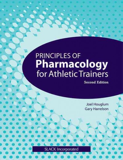 Principles of pharmacology for athletic trainers /