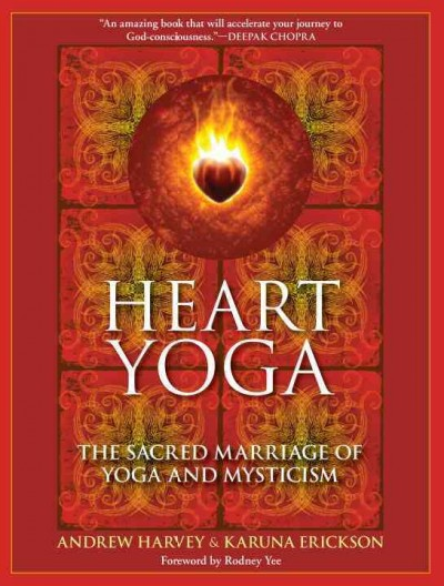 Heart yoga : the sacred marriage of yoga and mysticism /