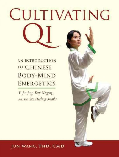 Cultivating Qi : an introduction to Chinese body-mind energetics /