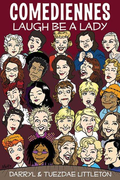 Comediennes : laugh be a lady /