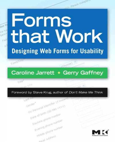 Forms that work : designing Web forms for usability /