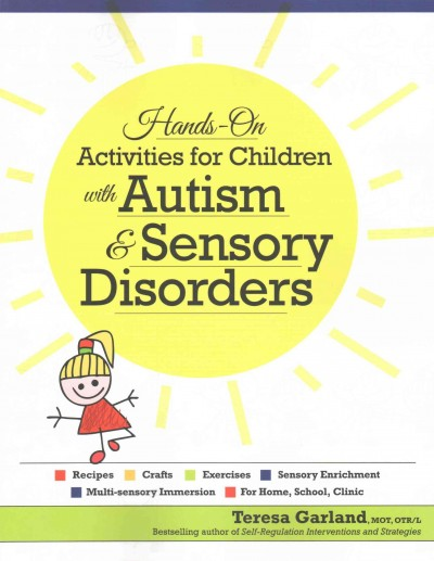 Hands-on activities for children with autism & sensory disorders /