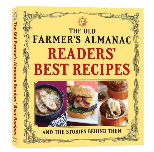 The Old Farmer's Almanac Readers' Best Recipes