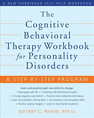 The cognitive behavioral therapy workbook for personality disorders : a step-by-step program /