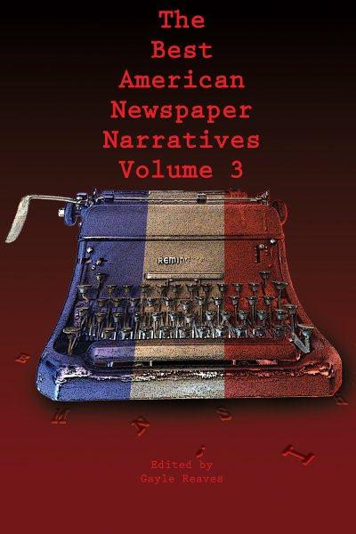 The Best American Newspaper Narratives