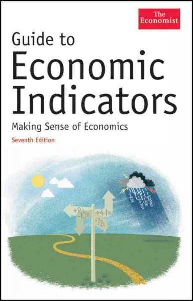 Guide to economic indicators making sense of economics