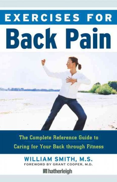 Exercises for back pain : [the complete reference guide to caring for your back through fitness] /