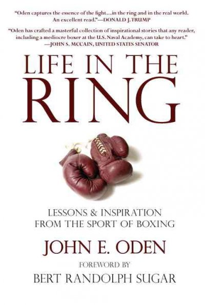 Life in the ring : [lessons & inspiration from the sport of boxing] /
