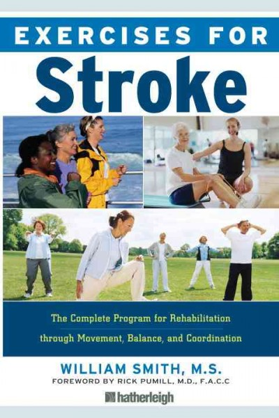 Exercises for stroke : [the complete program for rehabilitation through movement, balance, and coordination] /