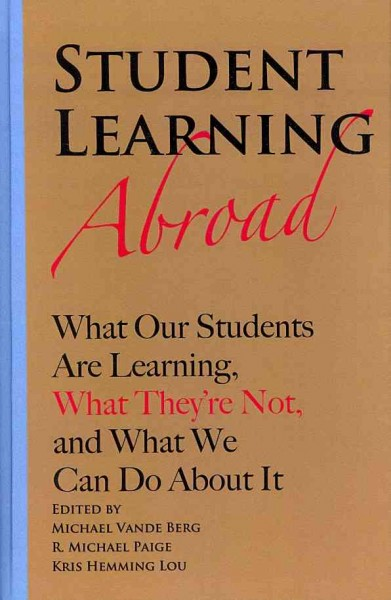 Student learning abroad : what our students are learning, what they