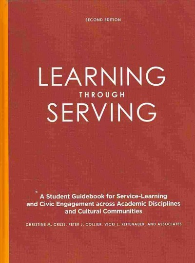 Learning through serving : a student guidebook for service-learning and civic engagement across academic disciplines and cultural communities /