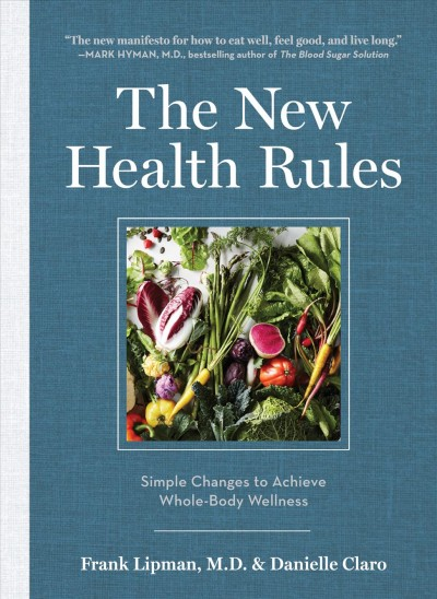 New health rules : : simple changes to achieve whole-body wellness