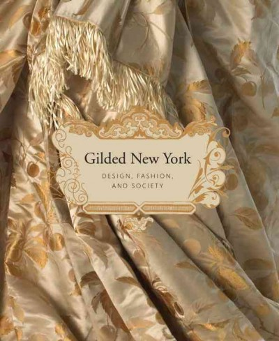 Gilded New York : : design- fashion- and society