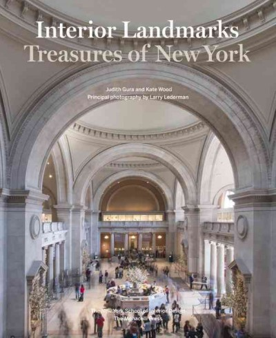 Interior landmarks : : treasures of New York