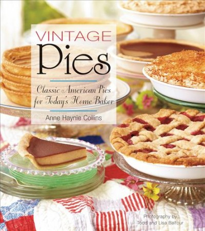 Vintage pies : : classic American pies for today