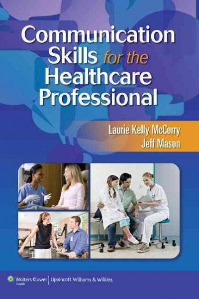 Communication skills for the healthcare professional /