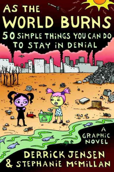 As the world burns : 50 simple things you can do to stay in denial /