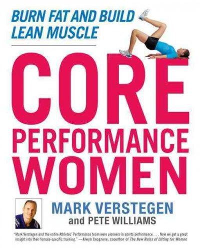 Core performance women : burn fat and build lean muscle /