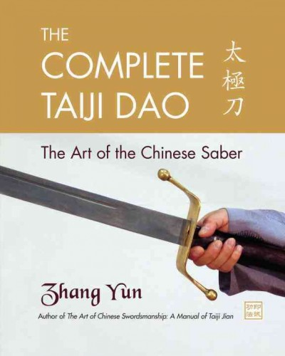 The complete Taiji Dao : the art of the Chinese saber /