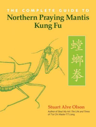 The complete guide to northern praying mantis kung fu /