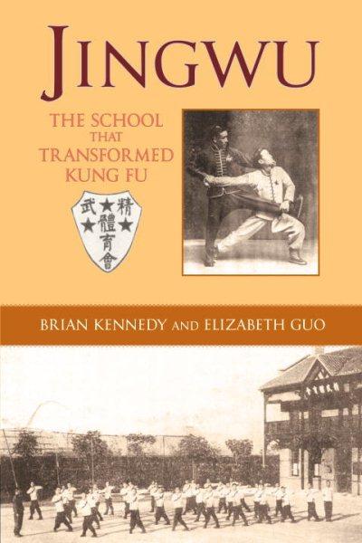 Jingwu : the school that transformed kung fu /