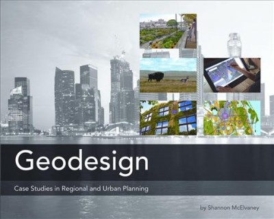 Geodesign : case studies in regional and urban planning /
