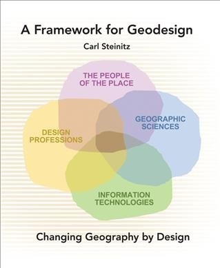 A framework for geodesign : changing geography by design /
