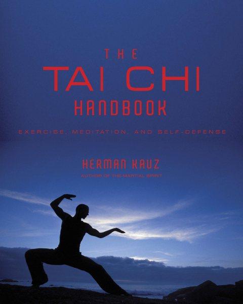 Tai chi handbook : exercise, meditation and self-defense /