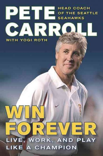 Win forever : live, work, and play like a champion /